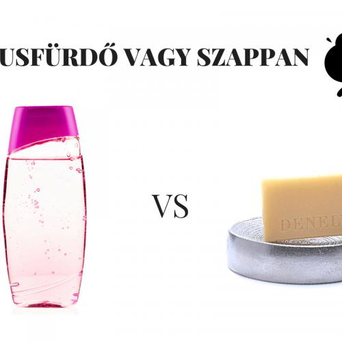 tusfurdo_vs_szappan_denelys